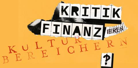 Kritik finanzieren - Kultur Bereichern!